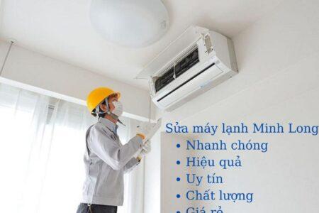 Sửa máy lạnh Minh Long Nhanh chóng Hiệu quả Uy tín Chất lượng Giá rẻ